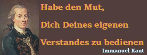 Immanuel Kant - Habe den Mut, Dich Deines eigenen Verstandes zu bedienen