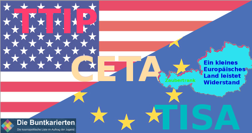 TTIP CETA TISA Österreich Gallien